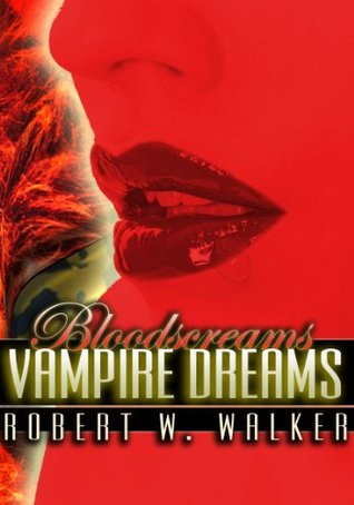 Vampire Dreams by Robert W. Walker
