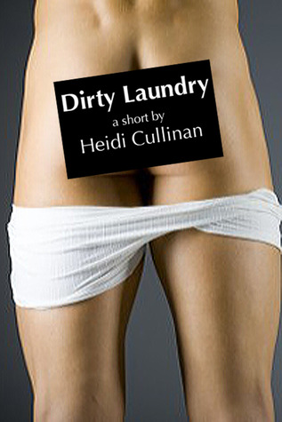 Dirty Laundry by Heidi Cullinan