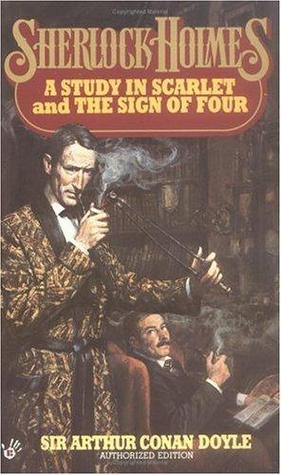 A Study in Scarlet / The Sign of Four by Arthur Conan Doyle