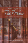 The Proviso: Vignettes & Outtakes