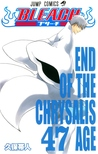 Bleach, Vol. 47: End of the Chrysalis Age (Bleach #47)