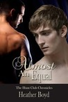 Almost An Equal (Hunt Club Chronicles, #1)