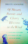 Of Mozart, Parrots and Cherry Blossoms in the Wind