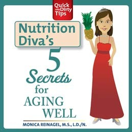 Nutrition Diva's 5 Secrets for Aging Well by Monica Reinagel