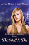 Destined to Die (The Briar Creek Vampires #3)
