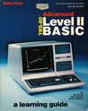 Advanced Trs 80 Level II Basic: A Learning Guide
