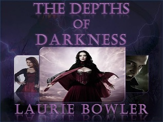 The Depths Of The Darkness by Laurie Bowler