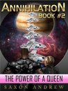 The Power of a Queen (Annihilation, #2)