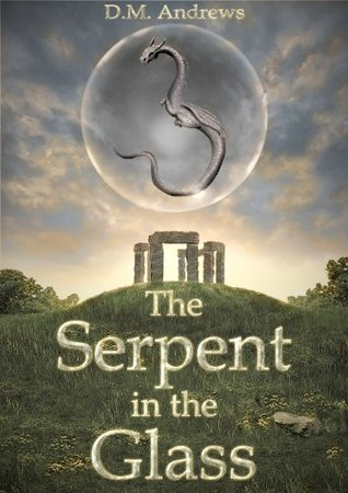 The Serpent in the Glass by D.M. Andrews