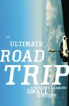 The Ultimate Roadtrip, A Guide to Leading Small Groups