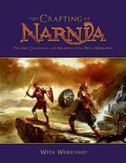 The Crafting of Narnia by Daniel Falconer