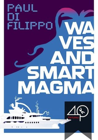 Waves and Smart Magma by Paul Di Filippo
