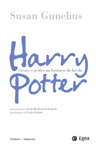 Harry Potter. Come costruire un business da favola by Susan Gunelius