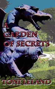 A Garden of Secrets by Toni Leland