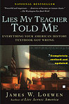 Lies My Teacher Told Me: Everything Your High School History Textbook Got Wrong