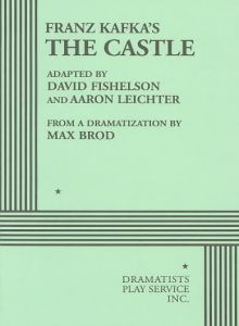 Franz Kafka's The Castle by David Fishelson