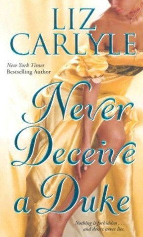 Never Deceive a Duke by Liz Carlyle