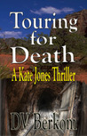 Touring for Death (Kate Jones Thriller, #4)