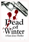 Dead of Winter (Kate Jones Thriller, #2)