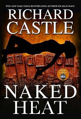 Naked Heat by Richard Castle