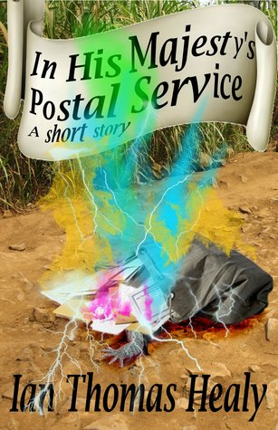 In His Majesty's Postal Service by Ian Thomas Healy