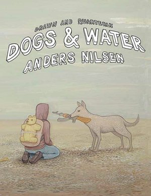 Dogs and Water by Anders Nilsen