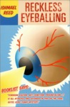 Reckless Eyeballing by Ishmael Reed