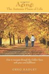 Aging - The Autumn Phase of Life