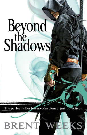 Beyond the Shadows by Brent Weeks