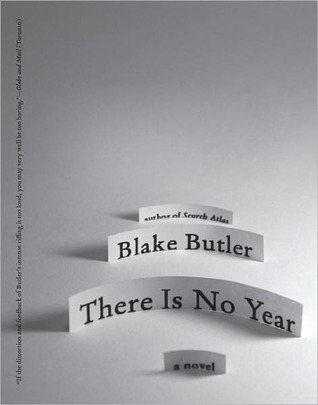 There Is No Year by Blake Butler