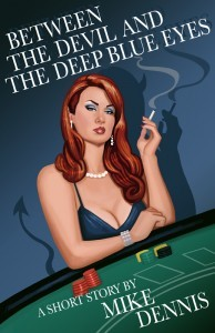 Between the Devil and the Deep Blue Eyes by Mike Dennis