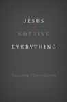 Jesus + Nothing = Everything