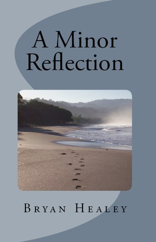A Minor Reflection by Bryan Healey