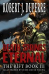 Death Springs Eternal: The Rift Book III