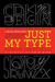 Just My Type: A Book About ...