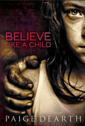 Believe Like a Child by Paige Dearth