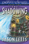 The Shadowing (Powerless, #2)