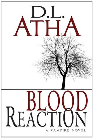 Blood Reaction by D.L. Atha