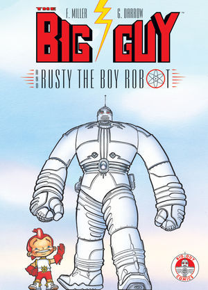 The Big Guy and Rusty the Boy Robot by Geof Darrow