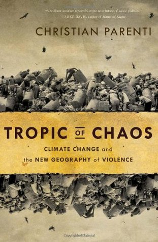 Tropic of Chaos by Christian Parenti