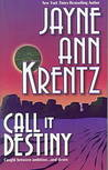 Call It Destiny by Jayne Ann Krentz