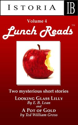 LUNCH READS Volume 4 by E.B. Loan