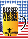 Besserwisser: A Novel (The Know-It-Alls)