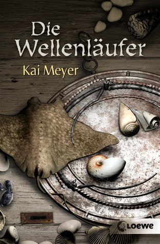 Die Wellenläufer by Kai Meyer
