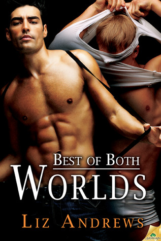 Best of Both Worlds by Liz Andrews