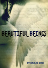 Beautiful Beings (Beautiful Beings, #1)