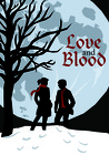 Love and Blood by Kyle Strickland