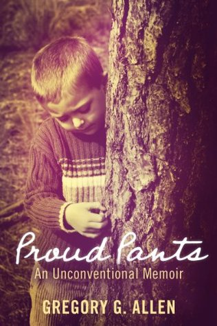 Proud Pants by Gregory G. Allen
