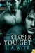 The Closer You Get (Distance Between Us, #2)
