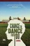 Chance to Dance for You by Gail Sidonie Sobat